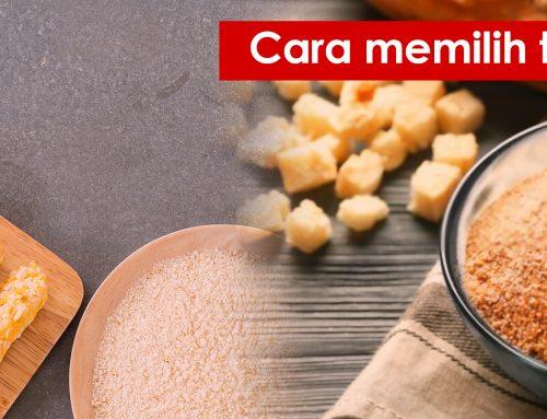 Cara memilih tepung Panir