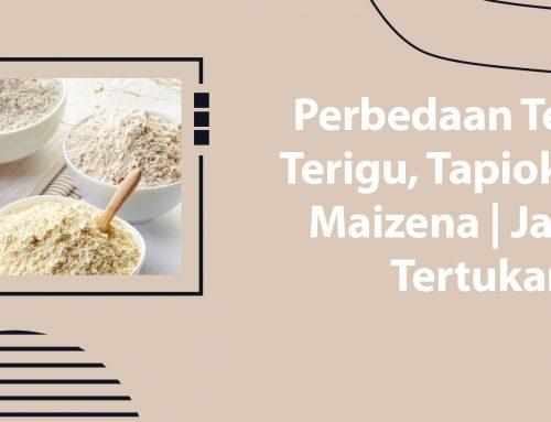 Perbedaan Tepung Terigu, Tepung Tapioka, dan Maizena | Jangan Tertukar!